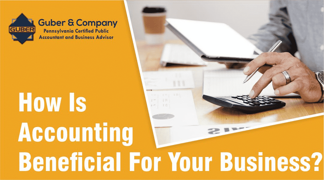 How Is Accounting Beneficial For Your Business?